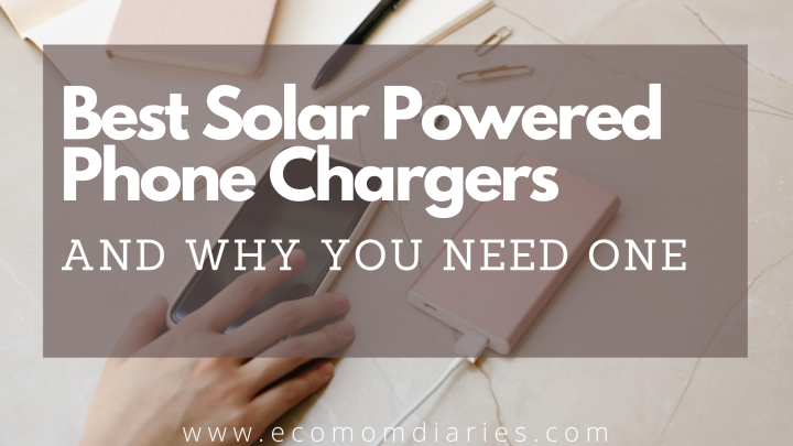 Best Solar-Powered Phone Chargers: And Why You NeedOne