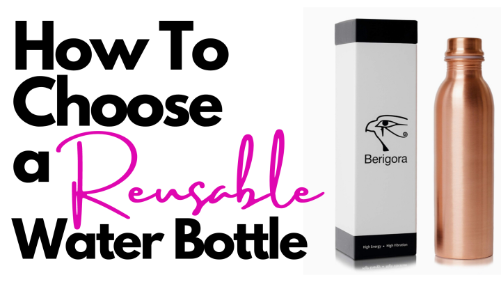 How To Choose A Reusable Water Bottle