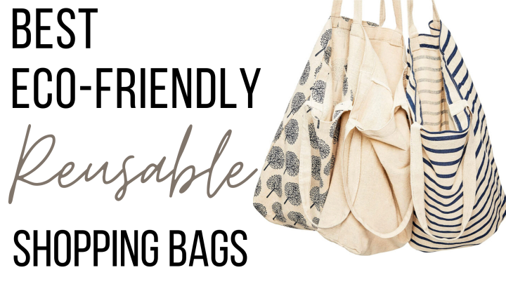 Best Eco-Friendly Reusable Shopping Bags